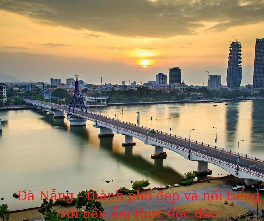 Đà Nẵng - thành phố đẹp và nổi tiếng với nền ẩm thực độc đáo