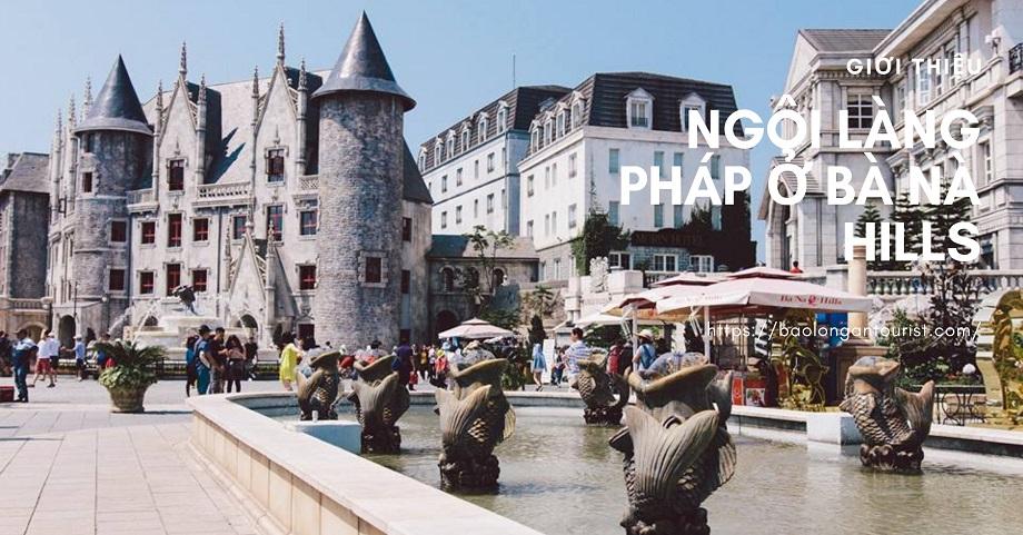 Du khách sẽ đi từ ngạc nhiên này đến bất ngờ khác khi ghé thăm khu Làng Pháp